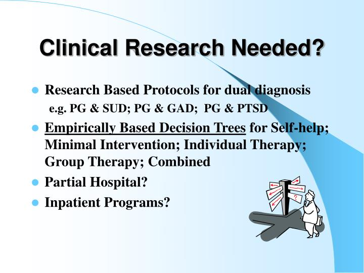 Clinical Research Needed?