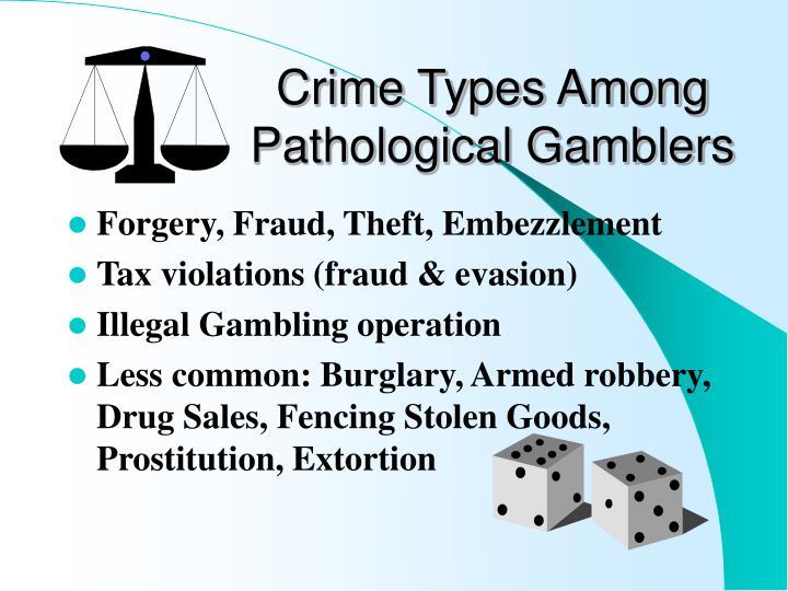 Crime Types Among Pathological Gamblers