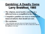 gambling a deadly game larry braidfoot 1985