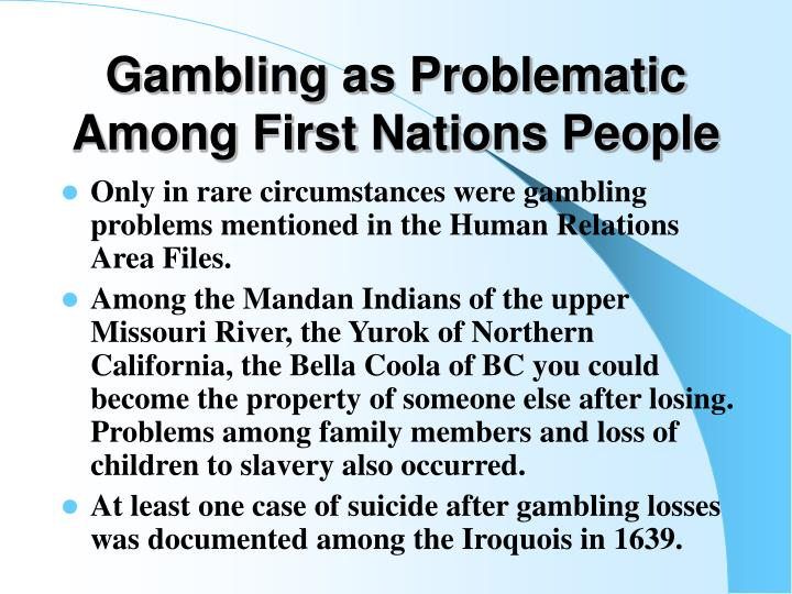 Gambling as Problematic Among First Nations People