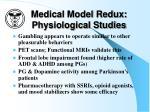 medical model redux physiological studies