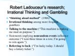 robert ladouceur s research irrational thinking and gambling