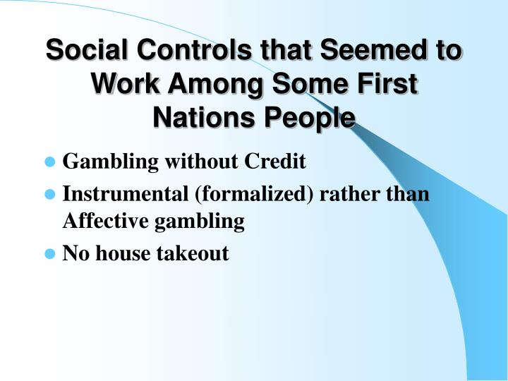 Social Controls that Seemed to Work Among Some First Nations People