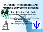 the chase predecessors and progress on problem gambling