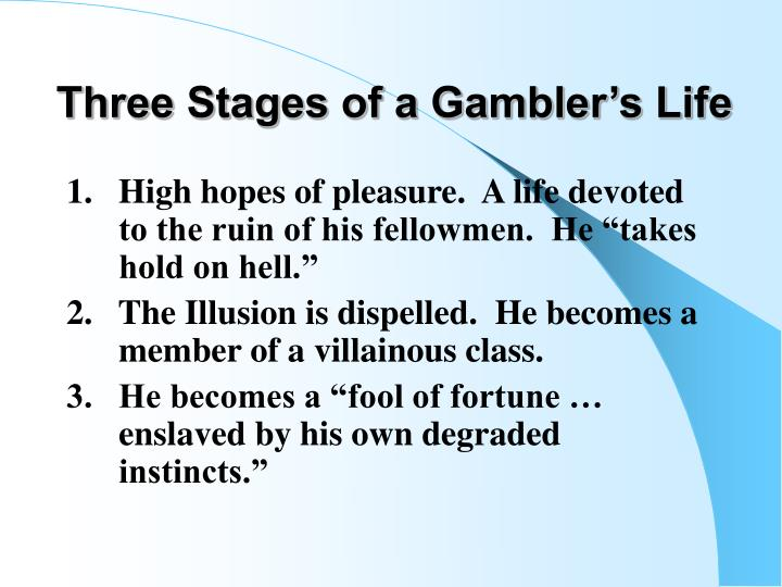 Three Stages of a Gambler's Life