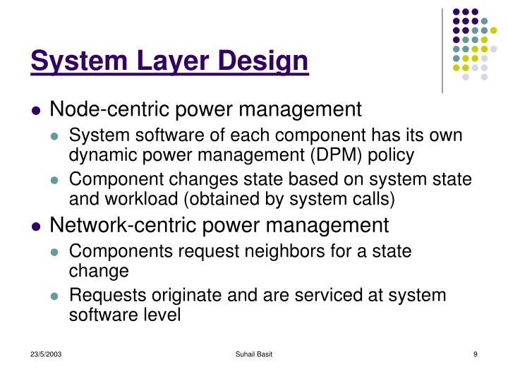 System Layer Design
