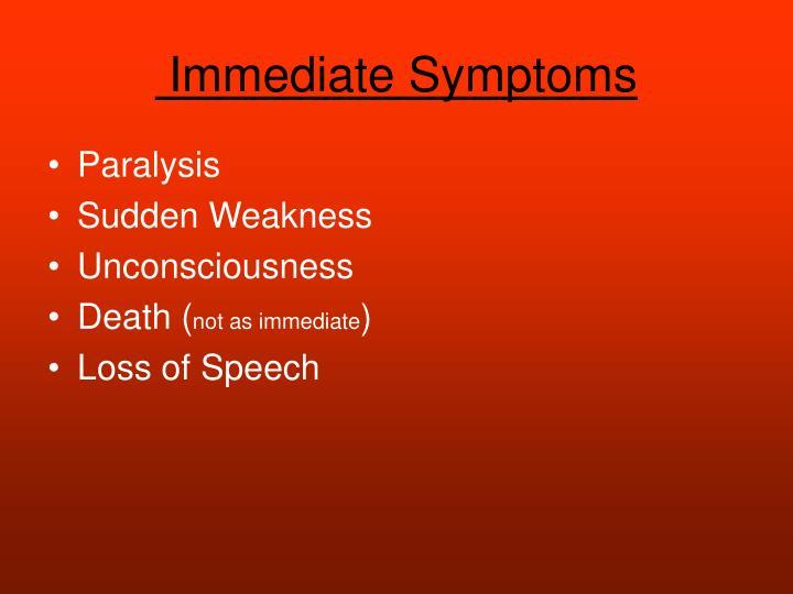 Immediate Symptoms