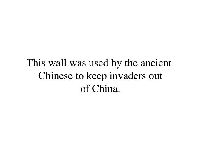 This wall was used by the ancient