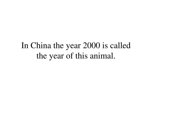 In China the year 2000 is called