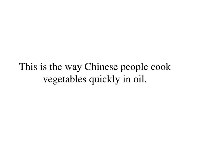 This is the way Chinese people cook