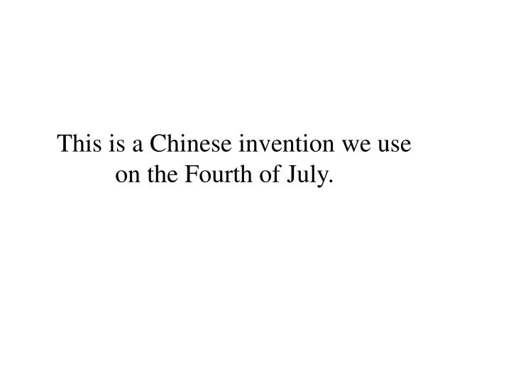 This is a Chinese invention we use