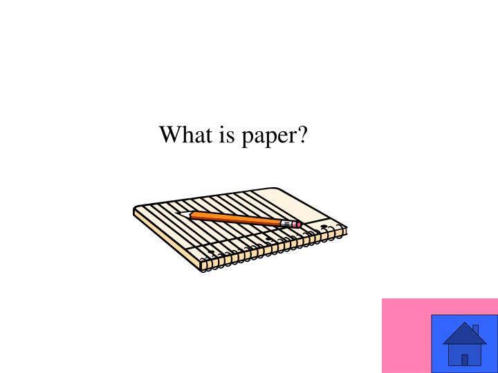 What is paper?