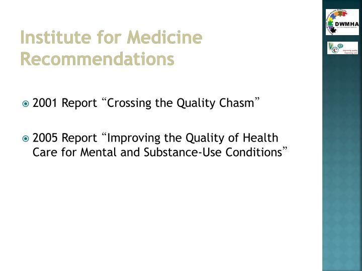 Institute for Medicine Recommendations