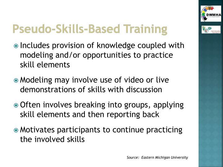 Pseudo-Skills-Based Training