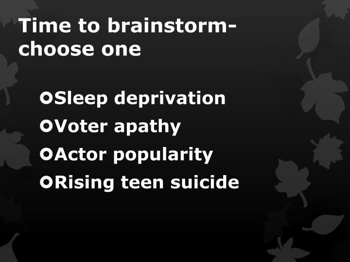 Time to brainstorm- choose one
