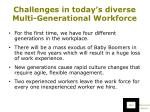 challenges in today s diverse multi generational workforce