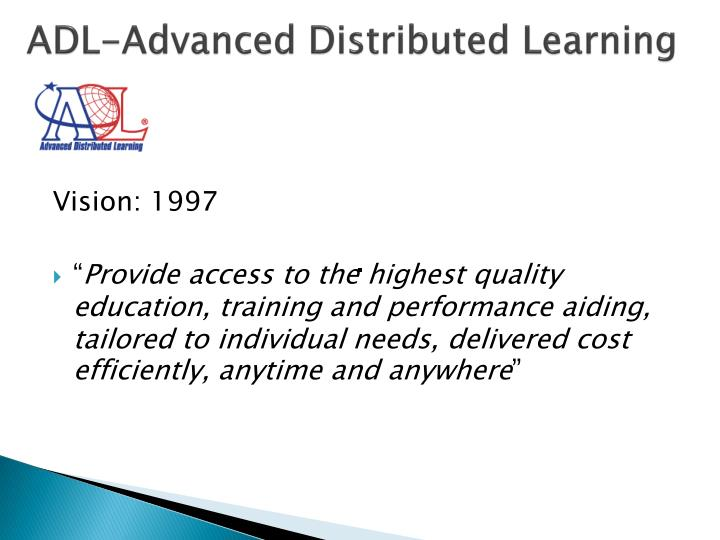 ADL-Advanced Distributed Learning