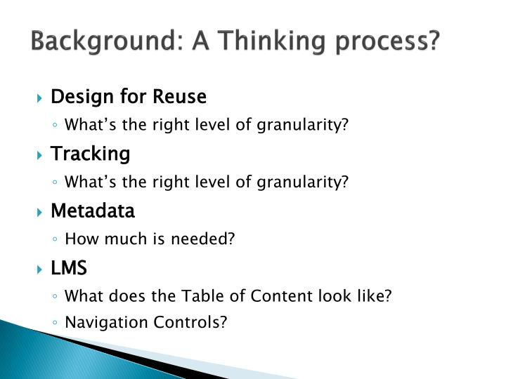 Background: A Thinking process?