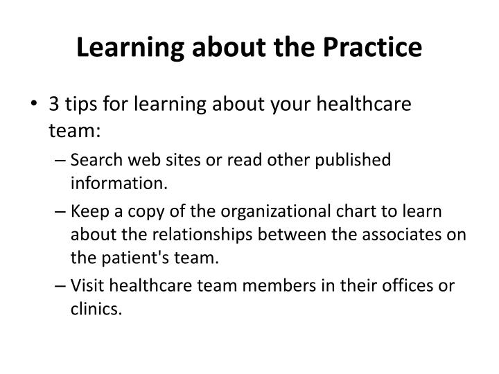 Learning about the Practice