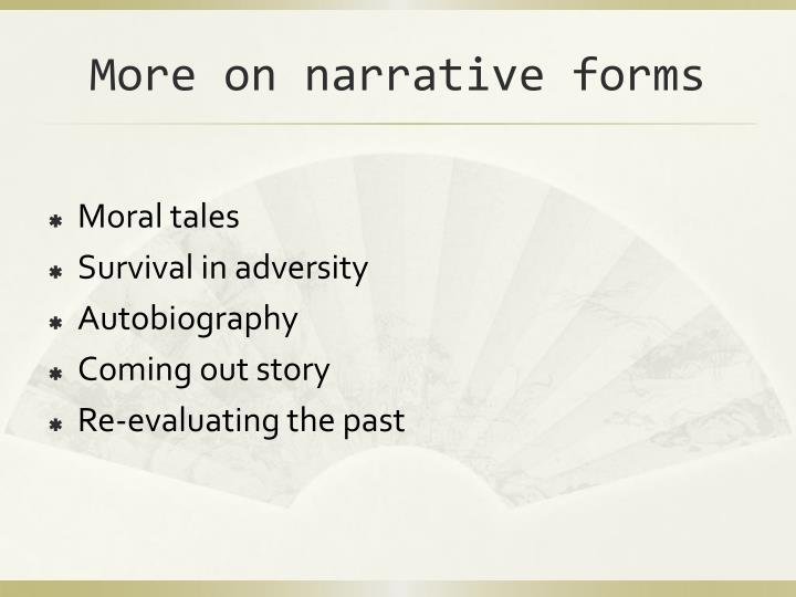 More on narrative forms