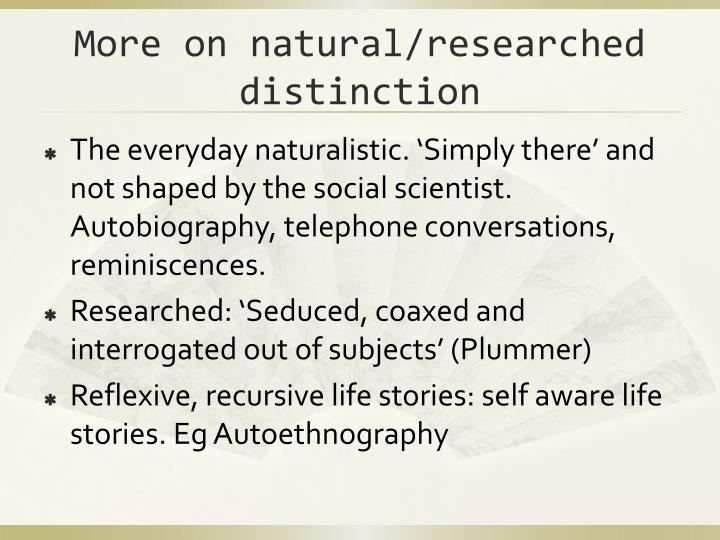 More on natural/researched distinction