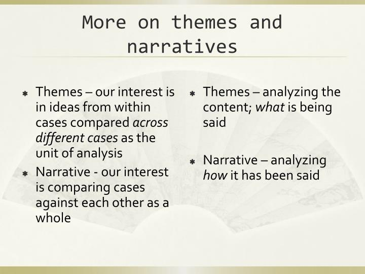 More on themes and narratives