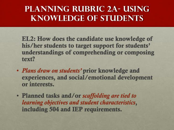 Planning Rubric 2A- USING KNOWLEDGE OF STUDENTS