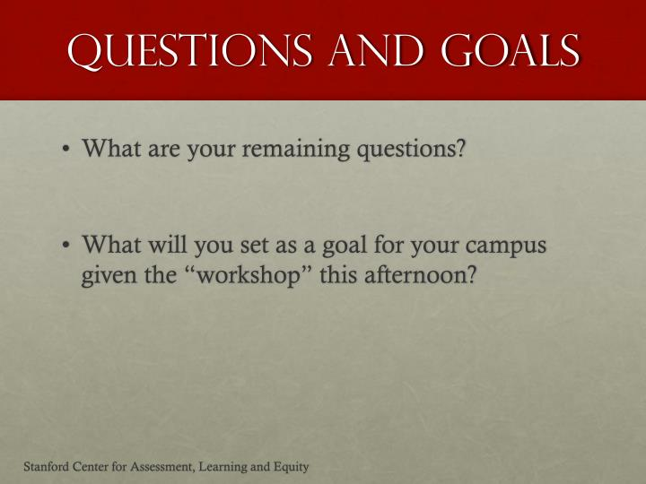 Questions and Goals