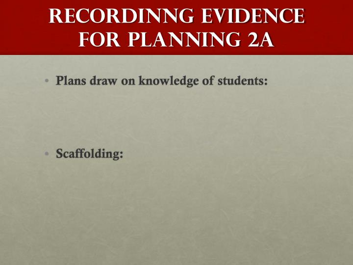 RECORDINNG Evidence FOR Planning 2A