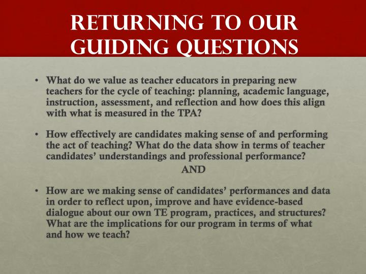 Returning to OUR GUIDING QUESTIONS