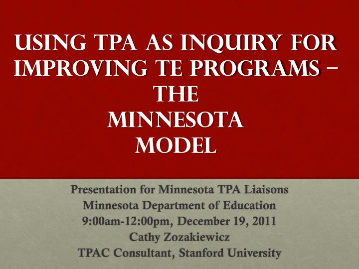 USING TPA as Inquiry for Improving TE Programs –