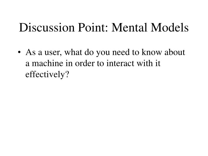Discussion Point: Mental Models