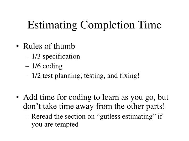 Estimating Completion Time