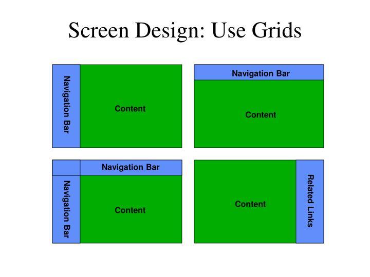 Screen Design: Use Grids