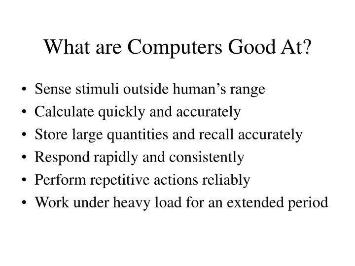 What are Computers Good At?
