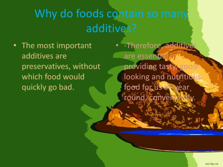 Why do foods contain so many additives?