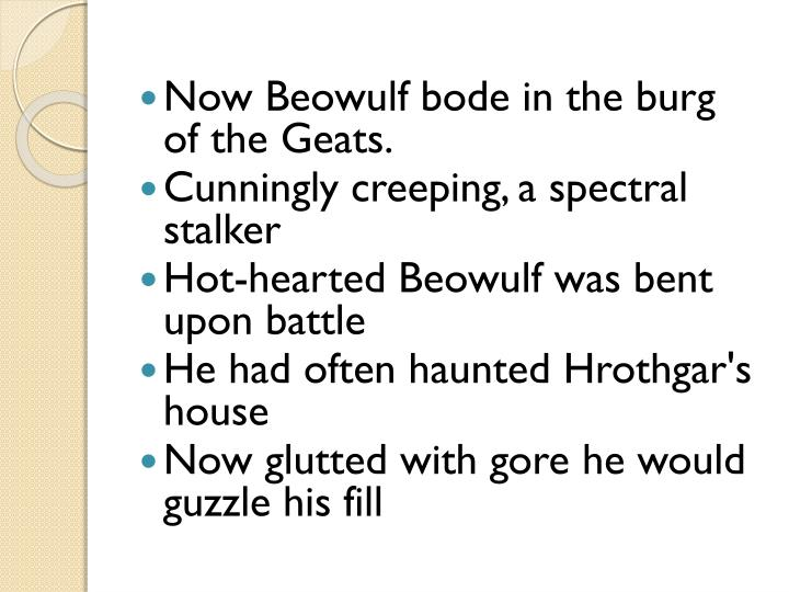Now Beowulf bode in the burg of the