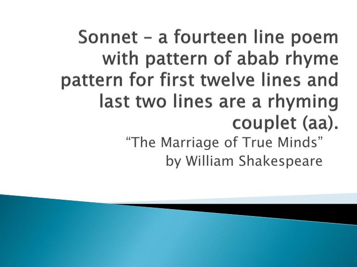 Sonnet – a fourteen line poem with pattern of