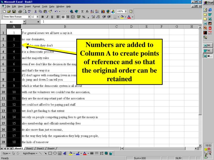 Numbers are added to Column A to create points of reference and so that the original order can be retained