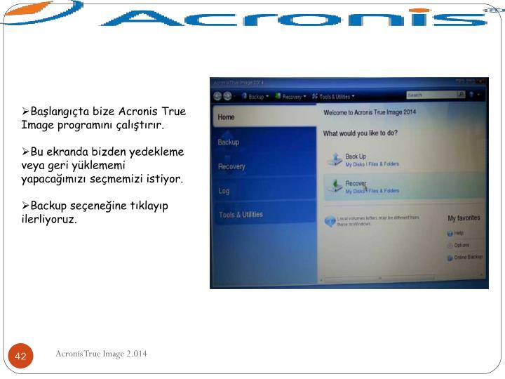Başlangıçta bize Acronis True Image programını