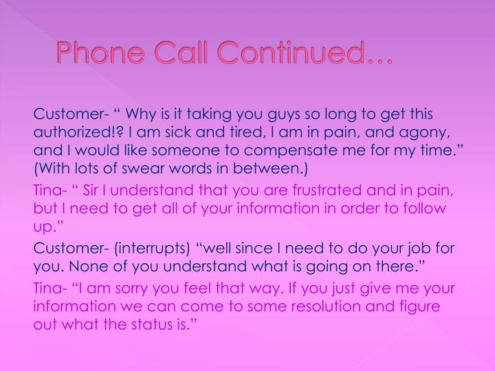 Phone Call Continued…