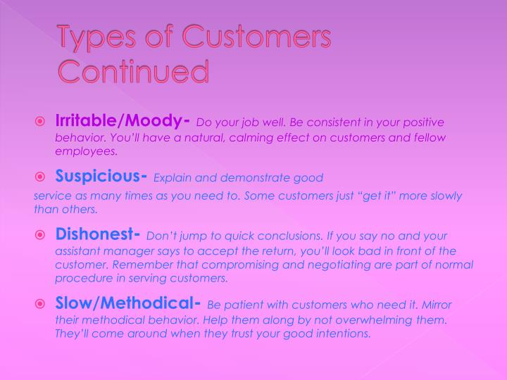 Types of Customers Continued