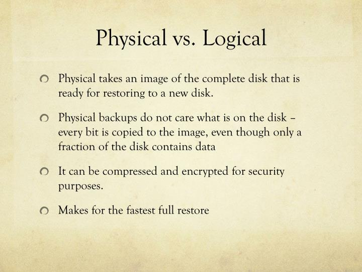 Physical vs. Logical
