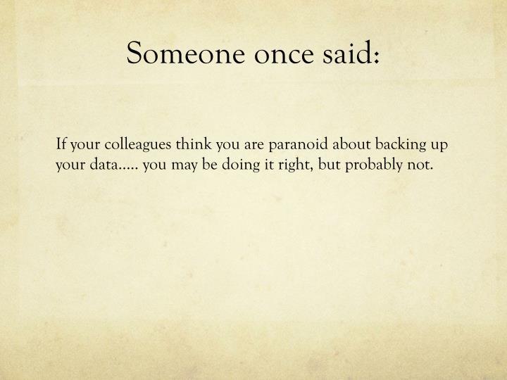 Someone once said: