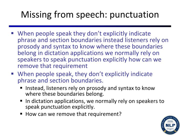 Missing from speech: punctuation