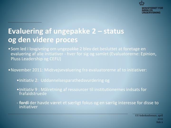 Evaluering af ungepakke 2 – status og den videre proces