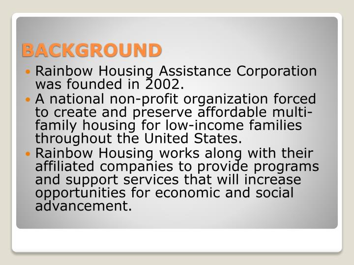 Rainbow Housing Assistance Corporation was founded in 2002.