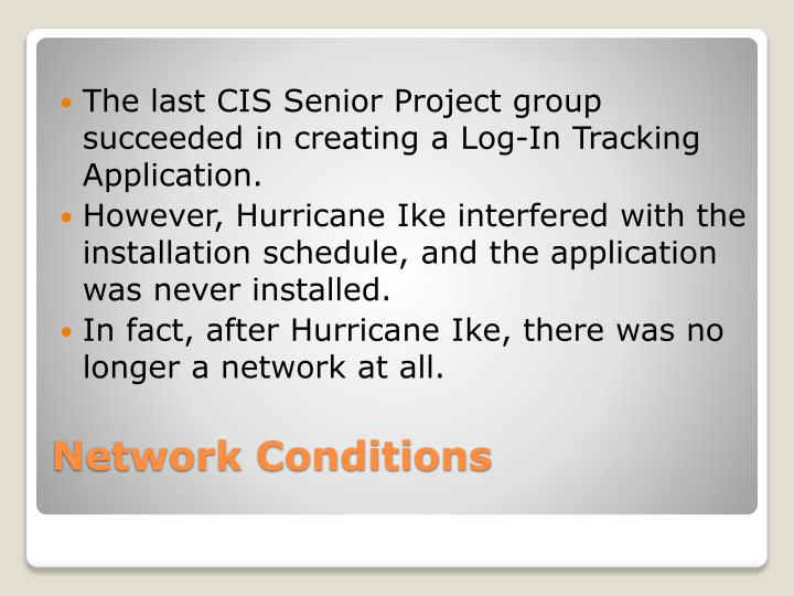The last CIS Senior Project group succeeded in creating a Log-In Tracking Application.