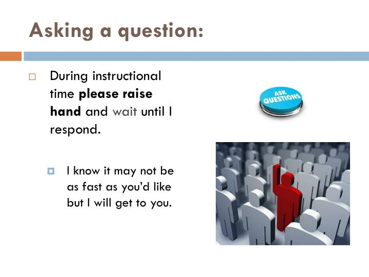 Asking a question: