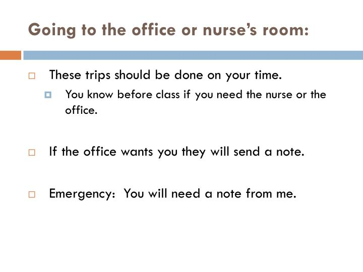 Going to the office or nurse's room: